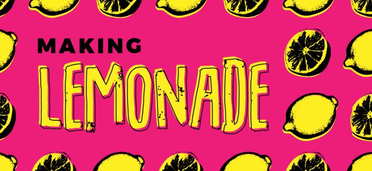 Maggie's Bright Side - Making Lemonade